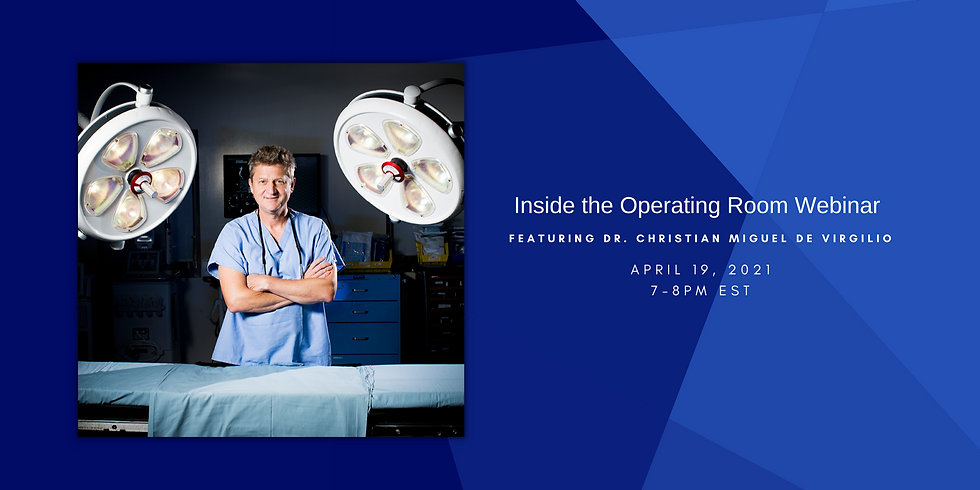 Inside the Operating Room webinar featuring: Dr. Christian Miguel de Virgilio