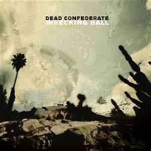 Dead Confederate - Wrecking Ball
