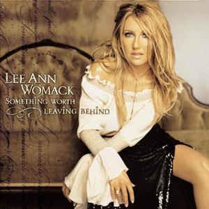 Lee Ann Womack - Something Worth Leaving Behind