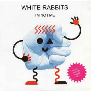 White Rabbits - I'm Not Me