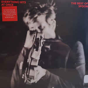 Spoon - Everything Hits At Once (The Best of Spoon)