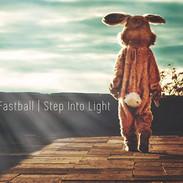 Fastball - Step into Light