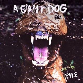 A Giant Dog - Pile