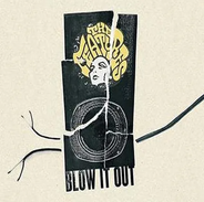 The Features - Blow It Out