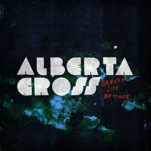 Alberta Cross - Broken Side of Time