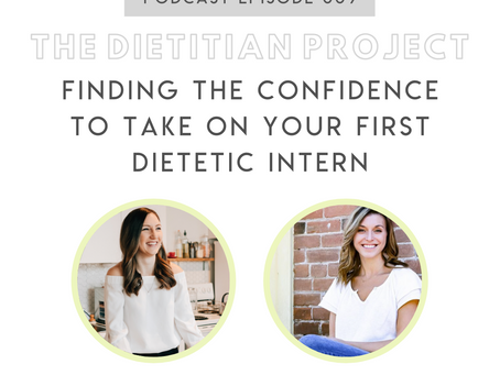 [The Dietitian Project Podcast] Ep 009: Finding the confidence to take on your first intern