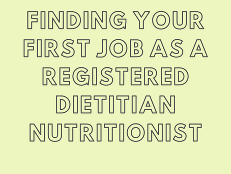 Tips for Finding your First Job as a Registered Dietitian Nutritionist