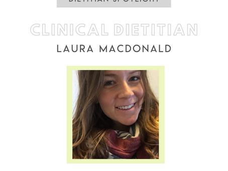 Dietitian Career Spotlight: Clinical Dietitian Laura MacDonald