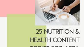 25 Nutrition & Health Content Topics for April 2020