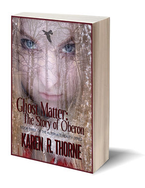 Cover for Ghost Matter: The Story of Oberon by Karen R. Thorne (Karen Korwal)