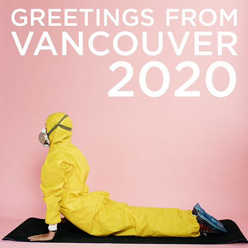 #231 - Greetings From Vancouver 2020