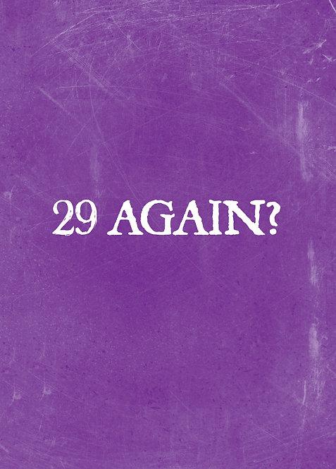 #524 - 29 Again?