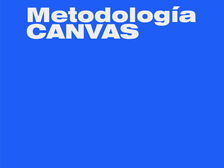 Cómo la metodología CANVAS puede cambiar el rumbo de tu negocio