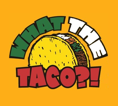 WHAT THE TACO