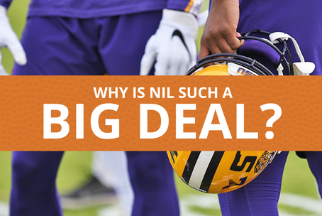 Why is NIL Such A Big Deal?