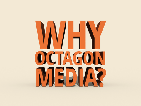 Why Should You Use Octagon Media?