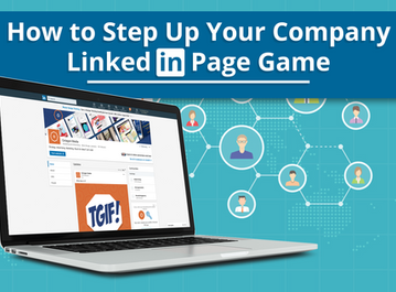 How to Step Up Your Company LinkedIn Page Game