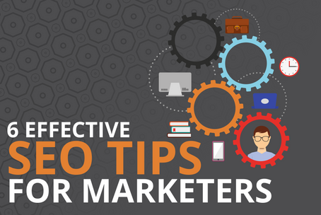 6 Effective SEO Tips for Marketers