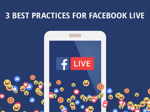 3 Best Practices for Using Facebook Live