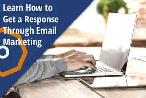 Learn How to get a Response Trhough Email Marketing