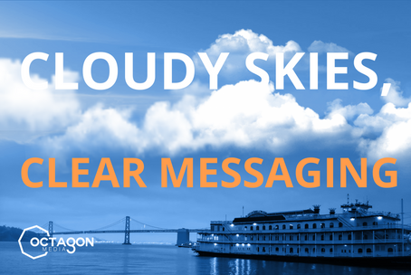 Cloudy Skies, Clear Messaging