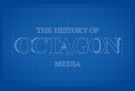 The History of Octagon Media