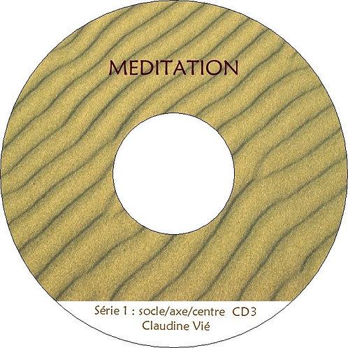 1 seul CD parmi : Série 1 : le socle, l'axe, le centre