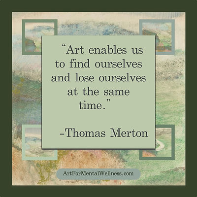 Art enables us to find ourselves and lose ourselves...