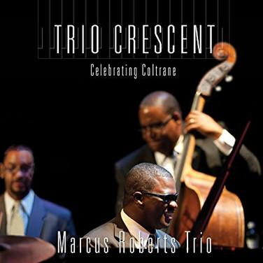 Trio Crescent: Celebrating Coltrane