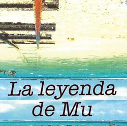 """Continúa temporada de la obra de teatro """"La Leyenda de Mu"""" de Carlos Virgen con música ori"""
