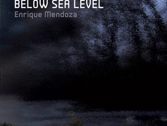 Enrique Mendoza lanza su primer álbum de música electroacústica Below Sea Level.
