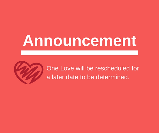 One Love will be rescheduled for a later