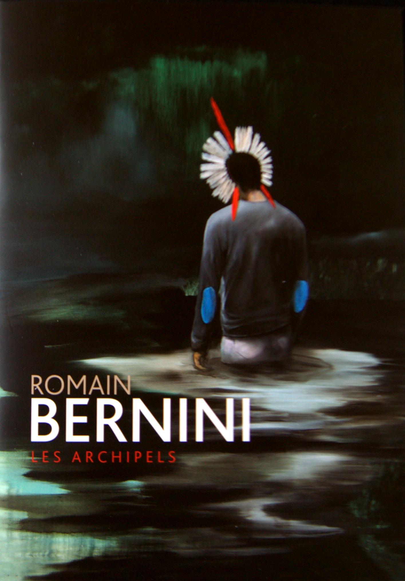Romain Bernini. Les Archipels