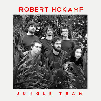 ROBERT HOKAMP - JUNGLE TEAM (2014)