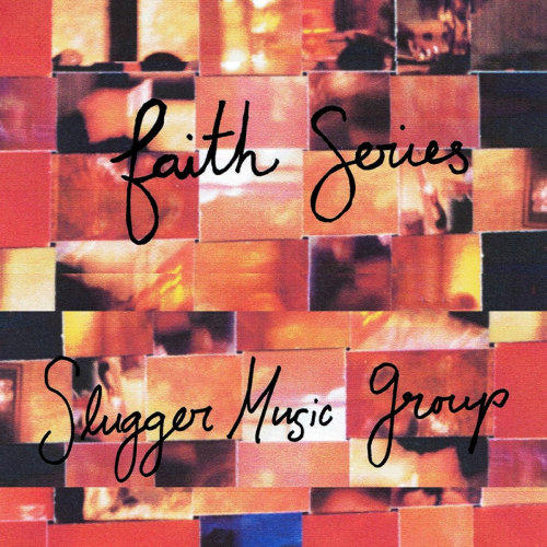SLUGGER MUSIC GROUP - FAITH SERIES (2015)
