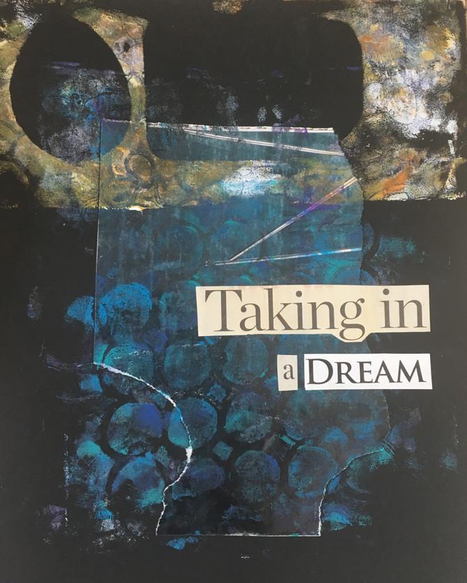 Taking in a Dream
