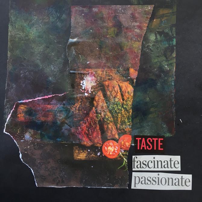 TASTE, Fascinate, Passionate