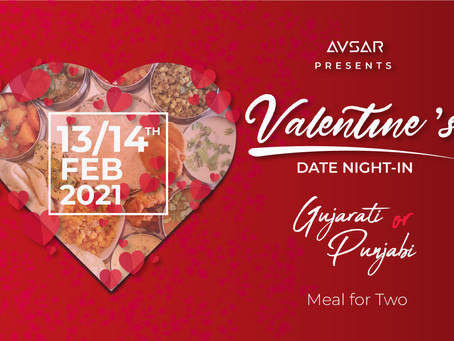Valentine's Day 2021 - Feb 13 & 14