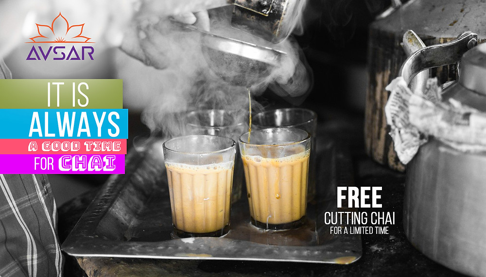 It is always a good time for Chai - Free Cutting Chai for a limited time at Avsar