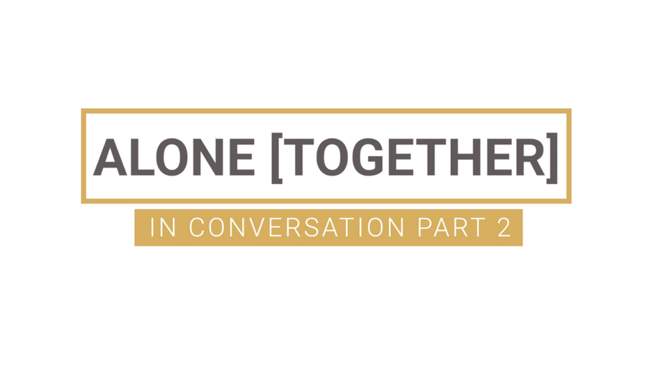 Alone Together...In Conversation   PT.2   Spirituality & Faith