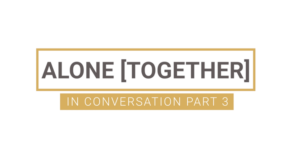 Alone Together...In Conversation   PT.3   Life after Covid-19