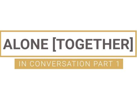 Alone Together...In Conversation | PT.1 | Negative Emotions