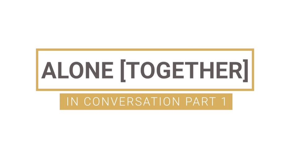 Alone Together...In Conversation   PT.1   Negative Emotions