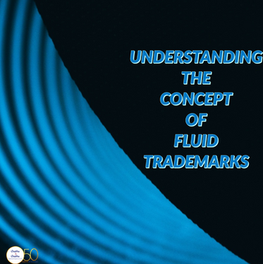 UNDERSTANDING THE CONCEPT OF FLUID TRADEMARKS