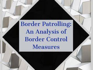 Border Patrolling: An Analysis of Border Control Measures