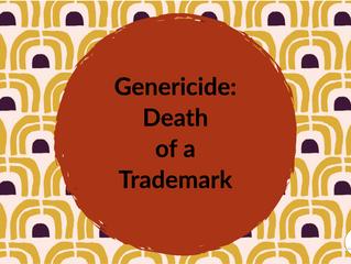 Genericide: Death of a Trademark