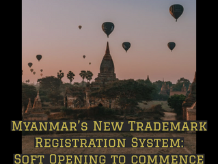 Myanmar's New Trademark Registration System: Soft Opening Period to commence on October 01, 2020