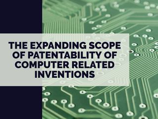 THE EXPANDING SCOPE OF PATENTABILITY OF COMPUTER RELATED INVENTIONS: A WELCOME DEVELOPMENT