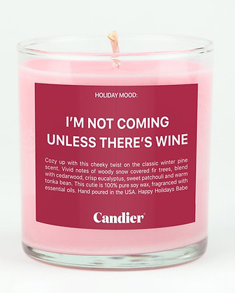 I'm Not Coming Unless There's Wine