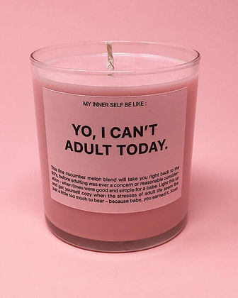Yo, I can't adult today